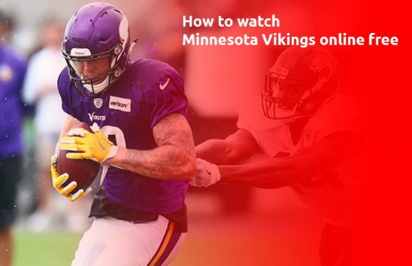 How to watch Minnesota Vikings online free